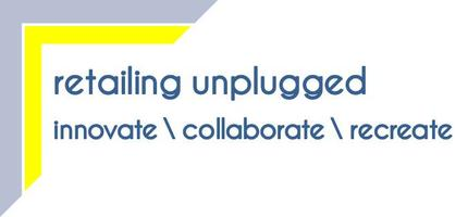 SOLD OUT - Retailing Unplugged: Innovate, Collaborate,...