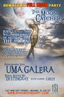 downtown FULL MOON partyTHE MOON CATCHER(Saturday,...