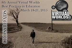 Virtual Worlds Best Practices in Education Conference...