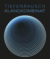 Tiefenrausch Klangkombinat live in Karlsruhe