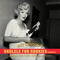 Ukulele for Rookies Round 2 | Get School'd Series
