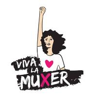 Viva La Muxer, a Celebration of International Women's...
