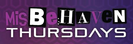 FREE ADMISSION MISBEHAVEN THURSDAY'S @ HAVEN NIGHTCLUB...