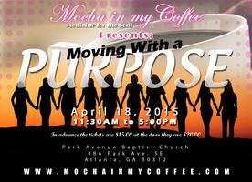 Mocha in My Coffee presents: Moving with a Purpose