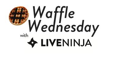 #WaffleWednesday with LiveNinja