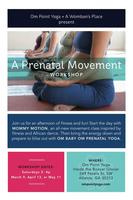 Prenatal Movement Workshop 3/9/13