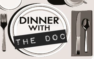 Dinner with the Doc