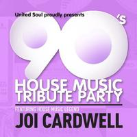 90's House Music Tribute Party w/ Joi Cardwell (Sat...