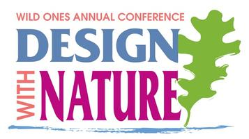Wild Ones 2015 Design With Nature Conference: Changing...