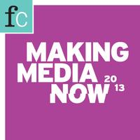 Making Media Now 2013