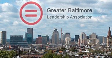 Greater Baltimore Leadership Association Presents:...