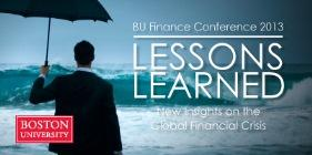 BU Finance Conference 2013: Lessons Learned -CANCELLED