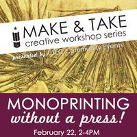 Make & Take Creative Workshop at UTEC - Monoprinting...
