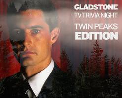 Gladstone TV Trivia Night: Twin Peaks Edition