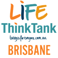 LIFE Think Tank Workshops - Brisbane