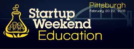 Startup Weekend Education - Pittsburgh, PA - Feb...