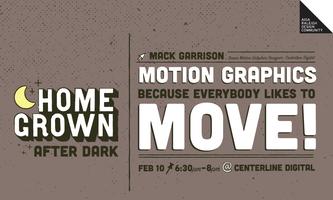 Homegrown After Dark: Centerline Digital - Motion...