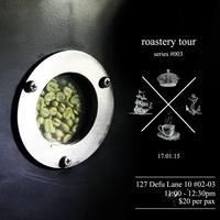 Roastery Tour #003