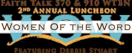 FaithTalk 570 & 910 WTBN Women of the Word Lunch w/...