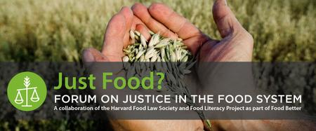 Just Food? Forum on Justice in the Food System