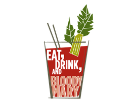 Fourth Annual EAT, DRINK & BLOODY MARY Contest