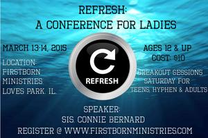 "Firstborn Ministries Ladies Conference 2015 ""Refresh"""
