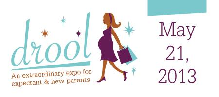 Drool 2013: An extraordinary expo for expectant & new parents