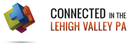 Join us for our Connected in the  Lehigh Valley...