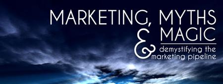 Marketing, Myths, and Magic—Demystifying the Marketing...