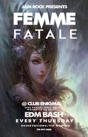 Femme Fatale @ Club Enigma (Thursdays) [CLUB ENIGMA •...