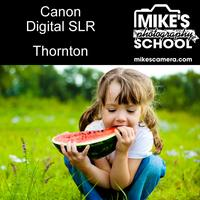 Canon Digital SLR- Thornton