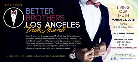 Inaugural Truth Awards Presented by Better Brothers Los...