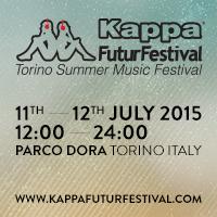 Kappa FuturFestival 2015 - 11-12 Luglio 2015@Torino...