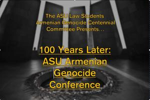 100 Years Later: ASU Armenian Genocide Conference