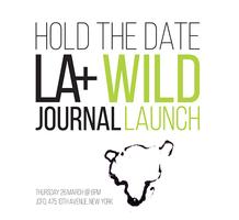 LA+ WILD JOURNAL LAUNCH
