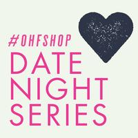 DATE NIGHT AT #OHFSHOP!