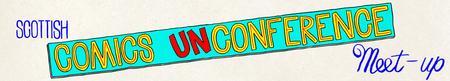 Scottish Comics Unconference Meetup