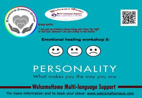 Emotional healing workshop 5: Personality- what makes...