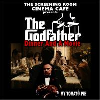DINNER AND A MOVIE featuring THE GODFATHER (Sat May 2,...
