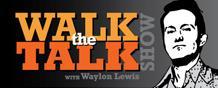 Walk the Talk Show with Waylon Lewis logo
