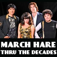 "MARCH HARE BAND ""THRU THE DECADES"" !"