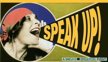 "SheSays Brighton - ""Speak up!""... finding your voice"