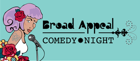 Broad Appeal Comedy Night