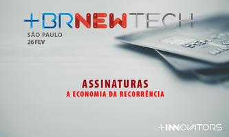 [BRNewTech] Assinaturas - A Economia da Recorrência