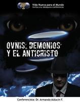 OVNIS, DEMONIOS Y EL ANTICRISTO