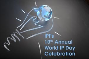 IPI's 10th Annual World Intellectual Property Day Forum