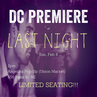 DC Premiere of LAST NIGHT!