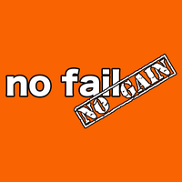No Fail, No Gain
