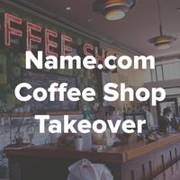 Name.com Coffee Shop Takeover @ Portland Startup Week
