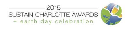 2015 Sustain Charlotte Awards + Earth Day Celebration!